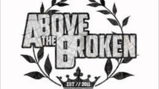 Above The Broken - Condescendence