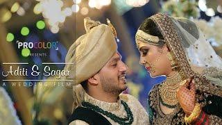 Aditi & Sagar | Cinematic Wedding Film | Procolor