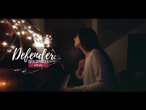 DEFENDER + spontaneous worship  Rita Springer (cover)