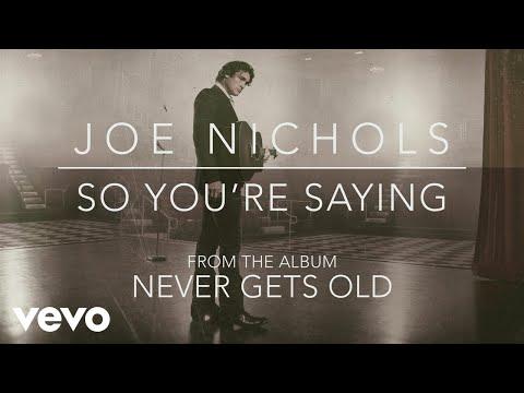 Joe Nichols - So You're Saying (Official Audio)