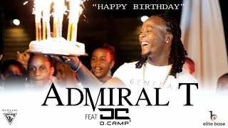Admiral T Ft. D.Camp - Happy Birthday (Clip Officiel)