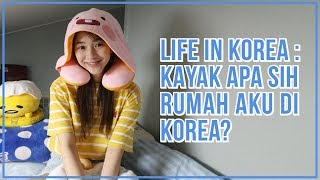 [Ameliyagi] #15. LIFE IN KOREA: KAYAK APA SIH RUMAH AKU DI KOREA?