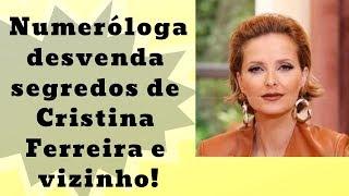 Numeróloga desvenda segredos de Cristina Ferreira e vizinho!  |  MANIA CURIOSA