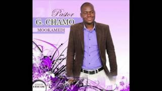 Pastor G Chamo - Mookamedi