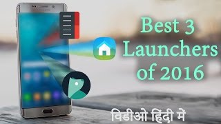 Top 3 best Launchers of 2016 for Android - Hindi [4k video]