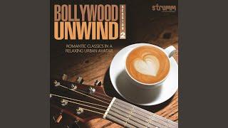 Kehdoon Tumhe (The Unwind Mix)