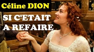 Si c'était à refaire - Céline Dion (New Clip)