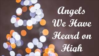 Christmas song: Angels We Have Heard on High