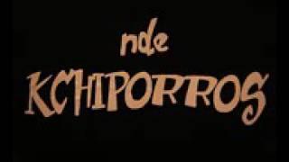 KCHIPORROS Me enamoré de una bandida 1er disco