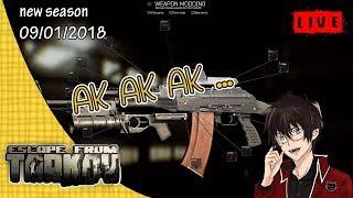 【Live】Escape from Tarkov #AK AK AK ...  09/01/2018