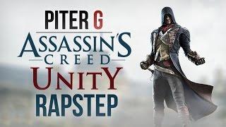 ASSASSIN'S CREED UNITY RAPSTEP | PITER-G (Prod. por Punyaso)