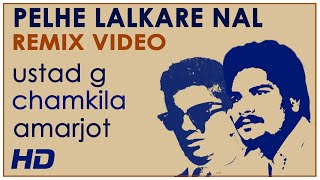 Pehle Lalkare Naal Remix Official Video | UstadG (Mohan Lall) ft. Chamkila & Amarjot