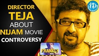 Director Teja About Nijam Movie Controversy || Frankly With TNR || Talking Movies with iDream