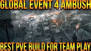 THE DIVISION | GLOBAL EVENT AMBUSH | BEST PVE BUILD FOR TEAM PLAY | MY BUILD