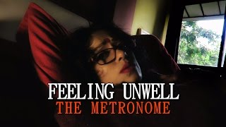 FEELING UNWELL | Sawan Dutta | The Metronome | Song Vlog Video 18