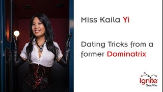 Dating Tips from a Former Dominatrix - Miss Kaila Yi