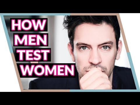 3 Ways Men Test Women How to win him over