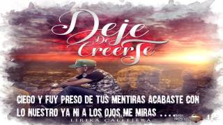 BIPER LIRIKA CALLEJERA  // DEJE DE CREERTE // 2017 // LO MAS NUEBO ..
