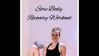 Sore Body Recovery Workout