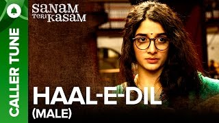 "Set ""Haal E Dil (Male Version) "" as you Caller Tune 