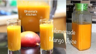 Homemade Mango Juice Video Recipe | No added Sugar  | Bhavna's Kitchen