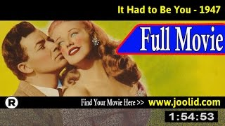 Watch: It Had to Be You (1947) Full Movie Online