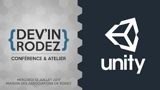Mon premier jeu video Unity - Franck  Alary - Dev'In Rodez