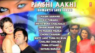 Piyashi Aakhi - Oriya Hits Songs | Jukebox | Oriya Romantic Songs