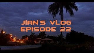 Jian's Vlog - Episode 22