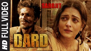 Dard Full Video Song | SARBJIT | Randeep Hooda, Aishwarya Rai Bachchan | Sonu Nigam | T-Series