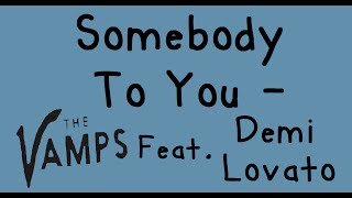 Somebody To You (With Lyrics) -  The Vamps Ft Demi Lovato