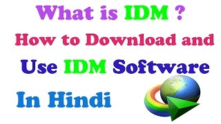 What is IDM ? How to Download and Use IDM Software in Hindi