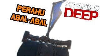 🙈 PERAHU .. ABAL-ABAL 🙈  S2-2  - Stranded Deep Indonesia - ✔
