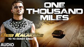 One Thousand Miles Full AUDIO Song | Yo Yo Honey Singh, Desi Kalakaar, Honey Singh New Songs 2014