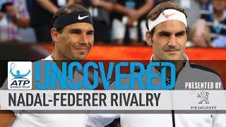 Uncovered: The Legendary Rivalry of Roger Federer v. Rafael Nadal