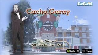 1 hora de humor con Cacho Garay en vivo desde Villa Carlos Paz,  Vol.2