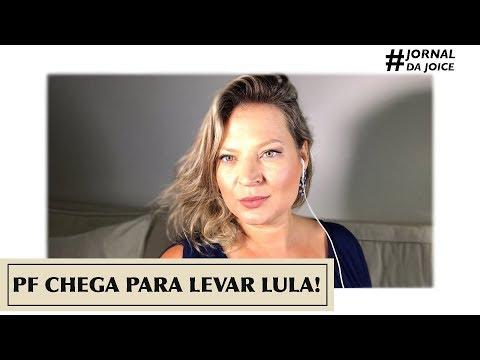PF CHEGA PARA LEVAR LULA!! #JornalDaJoice