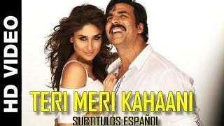 Teri Meri Kahaani - Gabbar Is Back [Sub Español] Akshay Kumar, Kareena Kapoor