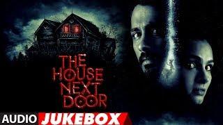 Full Album: The House Next Door | Audio Jukebox
