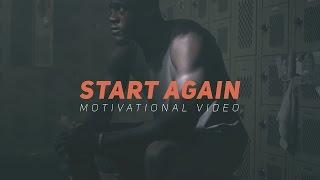 START AGAIN - Motivational Video (ft. Infinite Waters)