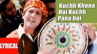 Lyrical: Kuchh Khona Hai Kuchh Paana Hai | Pardesi Babu | Udit Narayan | Govinda, Raveena Tandon