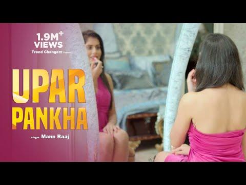 Latest Hindi Songs 2017 -Upar Pankha(Full HD)- Mann Raaj - New Hindi Song 2017 - Hindi Song 2017