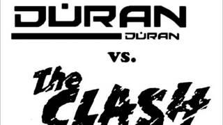 Duran Duran vs The Clash || Casbah Girls