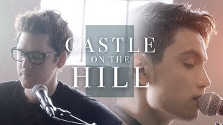 Castle On The Hill Ed Sheeran  Sam Tsui  Alex Goot Cover
