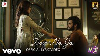 Door Na Ja - Official Lyric Video | Mitron | Sonu Nigam | Jackky & Kritika ft. Sonu Nigam