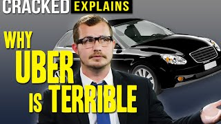 Why Uber Is Terrible - Cracked Explains