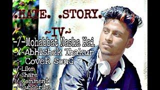 Mohabbat Nasha Hai || HaTe STorY-4 || Abhishek Thakur ||
