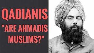 Who are Ahmadis/Ahmadiyya/Qadianis?