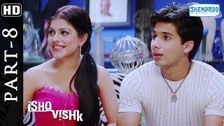 Ishq Vishq  (HD) - Full Hindi Movie Part 8 - Shahid Kapoor - Amrita Rao - Shenaz Treasurywala