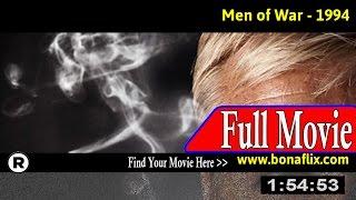 Watch: Men of War (1994) Full Movie Online